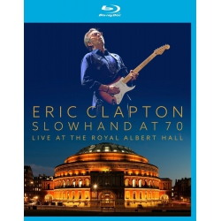 ERIC CLAPTON - SLOWHAND AT 70 , Blu-ray